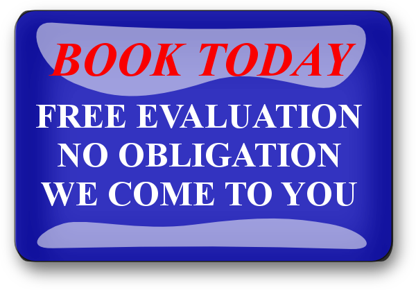 Book Today for Your Free Evaluation  with No Obligation